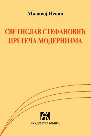 Svetislav Stefanović preteča modernizma