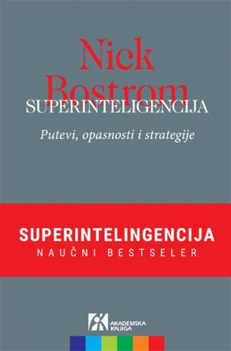 SUPERINTELIGENCIJA. Putevi, opasnosti i strategije