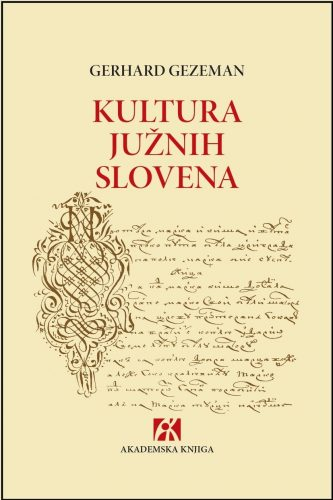 KULTURA JUŽNIH SLOVENA </br> Kulturno- antropološke studije i eseji