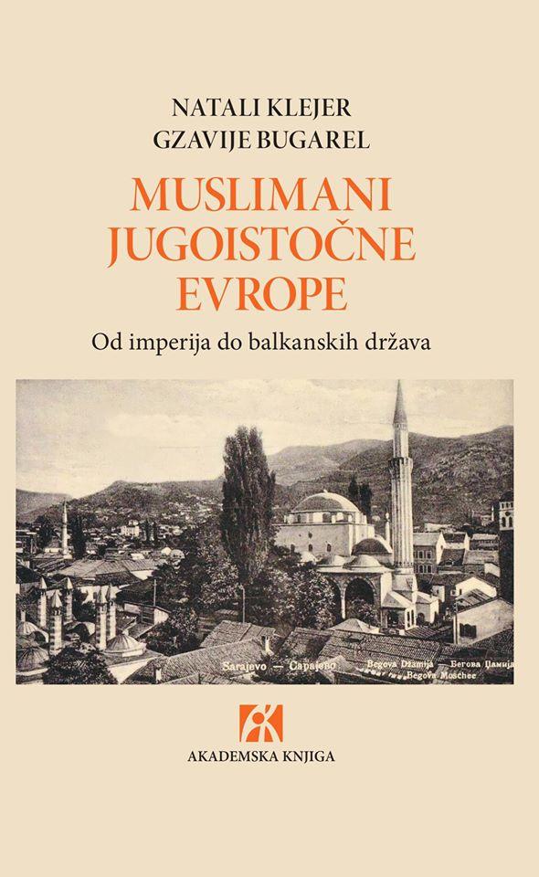 MUSLIMANI JUGOISTOČNE EVROPE </br> Od imperija do balkanskih država