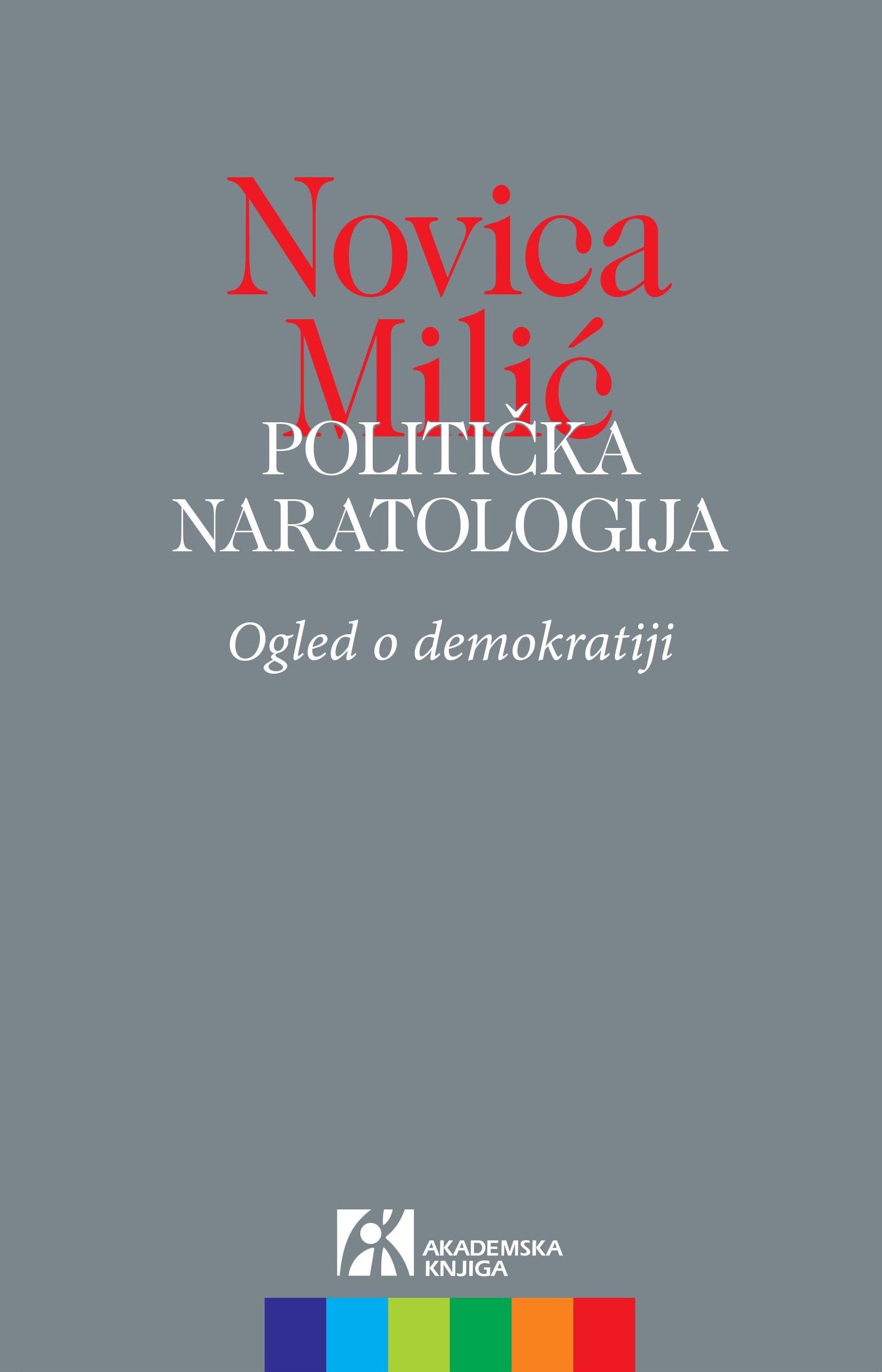 POLITIČKA NARATOLOGIJA. </br> Ogled o demokratiji