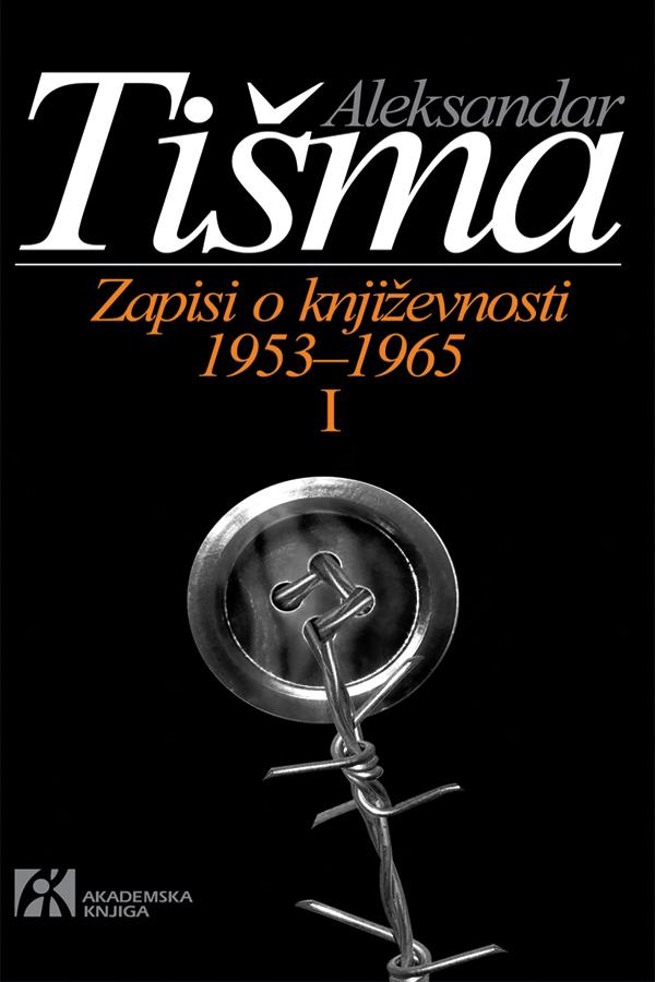 ZAPISI O KNJIŽEVNOSTI 1953–1965 I tom